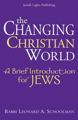 The Changing Christian World: A Brief Introduction for Jews