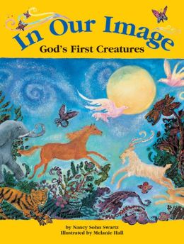 In Our Image: God's First Creatures