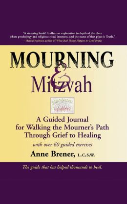 Mourning & Mitzvah, 2nd Edition: A Guided Journal for Walking the Mourner's Path Through Grief to Healing
