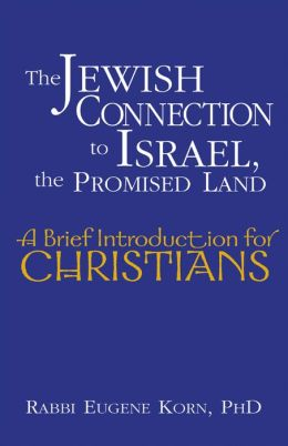 The Jewish Connection to Israel, the Promised Land: A Brief Introduction for Christians