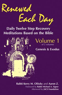 Renewed Each Day, Vol. 1--Genesis & Exodus: Daily Twelve Step Recovery Meditations Based on the Bible