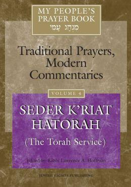 My People's Prayer Book: Seder K'riat Hatorah (Shabbat Torah Service)