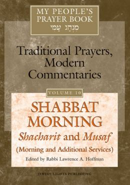 My People's Prayer Book, Vol. 10: Shabbat Morning Shacharit and Musaf (Morning and Additional Services)