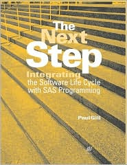 The Next Step: Integrating the Software Life Cycle with SAS Programming