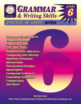 Grammar and Writing Skills Practice and Apply: Grade 6