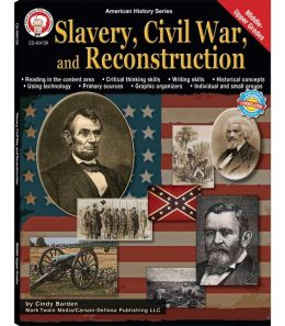 Slavery, Civil War, and Reconstruction
