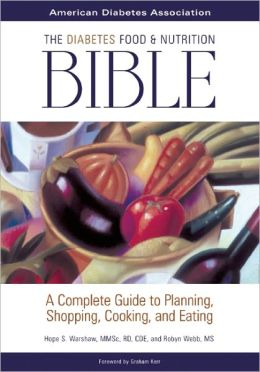 The Diabetes Food and Nutrition Bible: A Complete Guide to Planning, Shopping, Cooking, and Eating