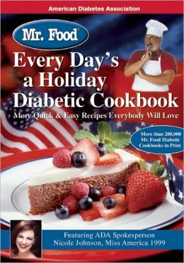 Mr. Food: Every Day's a Holiday Diabetic Cookbook