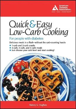 Quick and Easy Low-Carb Cooking for People with Diabetes