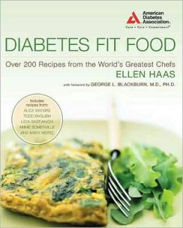 Diabetes Fit Food: Over 200 Recipes from the World's Greatest Chefs
