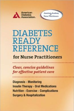 Diabetes Ready Reference for Nurse Practitioners: Clear, Concise Guidelines for Effective Patient Care