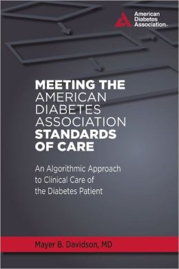 Meeting the American Diabetes Association Standards of Care: An Algorithmic Approach to Clinical Care of the Diabetes Patient