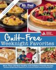 Book Cover Image. Title: Mr. Food Test Kitchen Guilt-Free Weeknight Favorites, Author: Mr. Food Test Kitchen