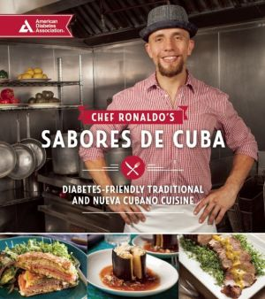 Chef Ronaldo's Sabores de Cuba: Diabetes-Friendly Traditional and Nueva Cubano Cuisine