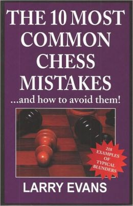 10 Most Common Chess Mistakes...And How To Avoid Them