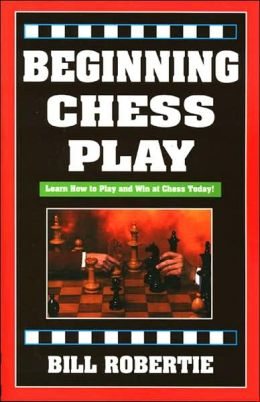 Beginning Chess Play: The Essentials of Winning Chess Play
