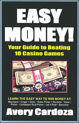 Easy Money!: Your Guide to Beating 10 Casino Games