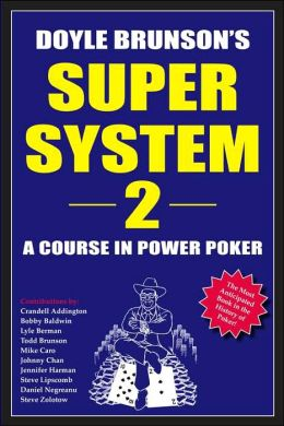 Doyle Brunson's Super System 2: A Course in Power Poker