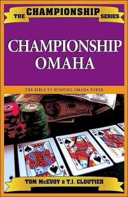 Championship Omaha: The Bible to Winning Omaha Poker