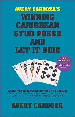 Winning Caribbean Stud Poker and Let It Ride