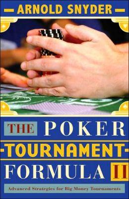 Poker Tournament Formula II: Advanced Strategies