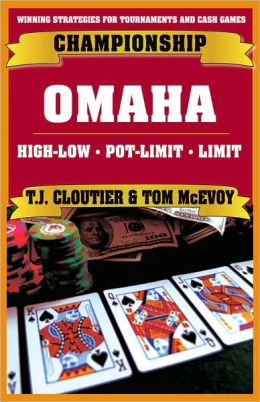 Championship Omaha: Omaha High-Low, Pot-Limit Omaha and Limit Omaha High