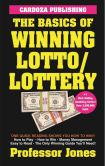 Book Cover Image. Title: The Basics of Winning Lotto/Lottery, Author: Prof. Jones