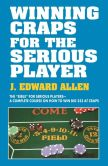 Book Cover Image. Title: Winning Craps for the Serious Player, Author: Edward J. Allen