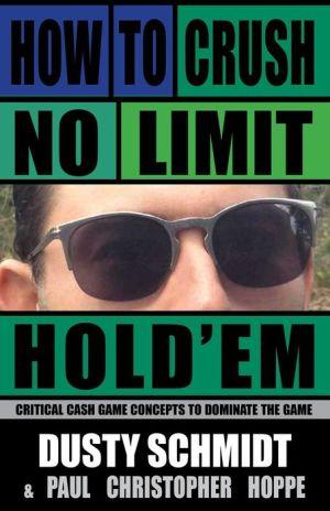 How to Crush No-Limit Hold'em