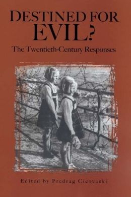 Destined for Evil?: The Twentieth Century Response