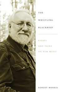 The Whistling Blackbird: Essays and Talks on New Music
