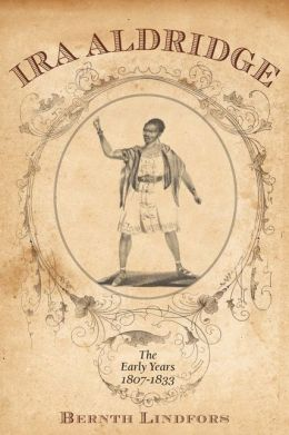 Ira Aldridge:: The Early Years, 1807-1833