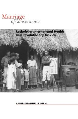 Marriage of Convenience: Rockefeller International Health and Revolutionary
