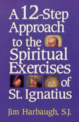 12-Step Approach To The Spiritual Exercises Of St. Ignatius