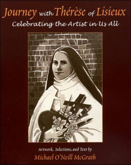 Journey with Therese of Lisieux: Celebrating the Artist in Us All