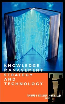 Knowledge Management Strategy and Techology