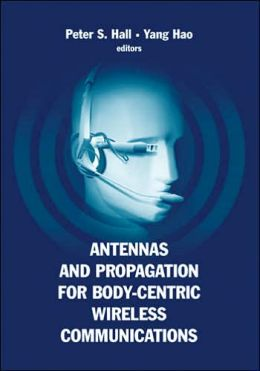 Antennas and Propagation for Body-Centric Wireless Communications