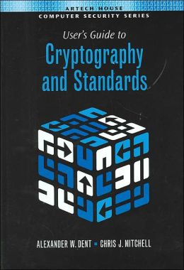 User's Guide to Cryptography and Standards(Artech House Computer Security Series)