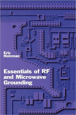 Essentials Of Rf And Microwave Grounding