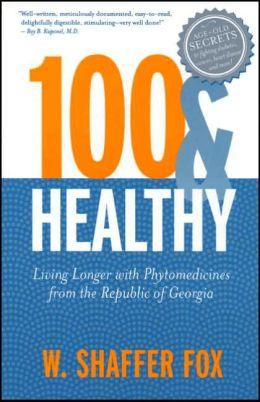 100 & Healthy: Living Longer with Phytomedicines from the Republic of Georgia