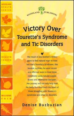Victory Over Tourette's Syndrome and Tic Disorders