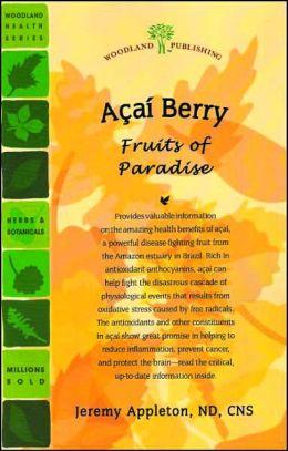 Acai Berry: Fruits of Paradise
