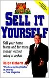Sell It Yourself: Sell Your Home Faster and for More Money Without Using a Broker