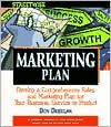 Streetwise Marketing Plans: Develop a Comprehensive Sales and Marketing Plan for Your Business, Service or Product