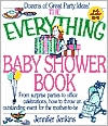 Everything Baby Shower Book: From Surprise Parties to Office Celebrations, How to Throw an Outstanding Event for the Mother-to-Be