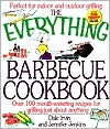The Everything Barbecue Cookbook: Over 100 Mouth-Watering Recipes for Grilling Just About Anything