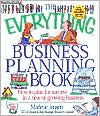The Everything Business Planning Book: How to Plan for Success in a New or Growing Business