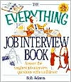The Everything Job Interview Book: Answer the Toughest Job Interview Questions with Confidence