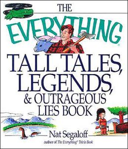 Everything Tall Tales, Legends, and Outrageous Lies Book