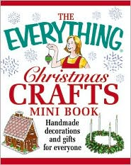 Christmas Crafts Mini Book: Handmade Decorations and Gifts for Everyone (Everything Mini Book)